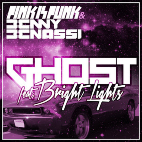 Pink Is Punk & Benny Benassi feat. Bright Lights - Ghost