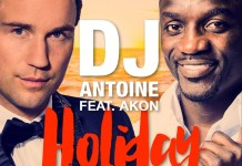 "DJ Antoine Feat. Akon ""Holiday"" 