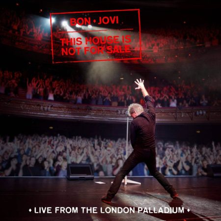 Bon Jovi - This House Is Not for Sale (Live from the London Palladium) (album cover) - Hit Channel
