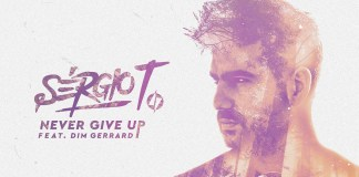Sergio T feat Dim Gerrard - Never Give Up - Hit Channel