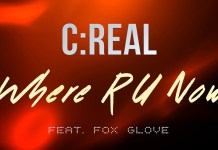 C:Real - Where R U Now ft Fox Glove - Hit Channel
