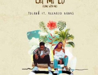 "Tolani – ""Ba Mi Lo"" (Come With Me) ft. Reekado Banks"