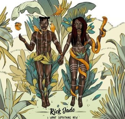 DOWNLOAD EP Rick Jade (Priddy Ugly & Bontle Modiselle) – I Want Something New
