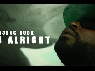 (Video) Young Buck – It's Alright
