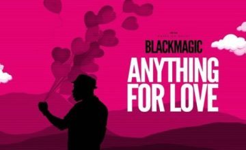 "BlackMagic – ""Anything For Love"""