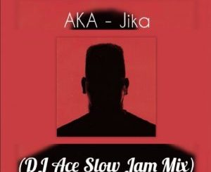 AKA – Jika (DJ Ace Slow Jam Mix)