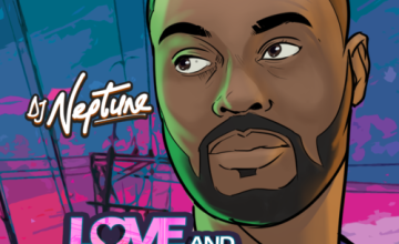 "DJ Neptune – ""Love And Greatness (EP)"""