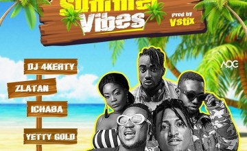 DJ4kerty – Summer Vibes ft. Zlatan, Idowest, Ichaba, Yetty Gold