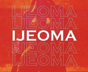 Iyanya ft. Peruzzi – Ijeoma (Lyrics)