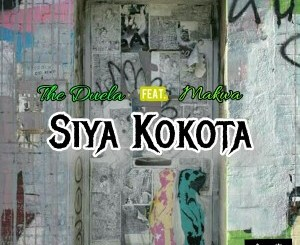 The Duela ft Maraza – Siya kokota