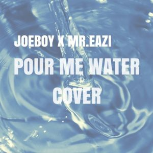 Joeboy & Mr Eazi – Holy Water (Remix)