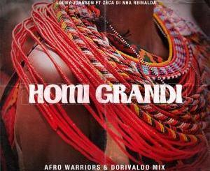 Loony Johnson – Homi Grandi (Afro Warriors & Dorivaldo Mix Remix)