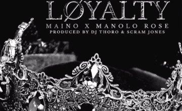 "Maino – ""Love & Loyalty"" f. Manolo Rose"
