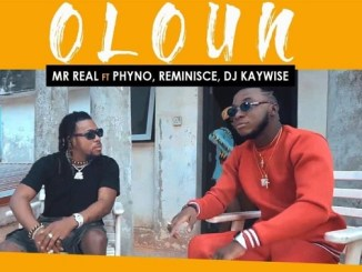 VIDEO Mr Real – Oloun ft. Phyno, Reminisce, DJ Kaywise