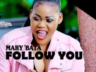 "Mary Bata – ""Follow You"""