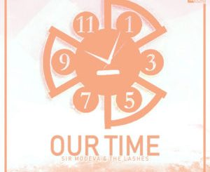 Sir Modeva, The Lashes – Our Time (HyperSOUL-X's HT Mix)