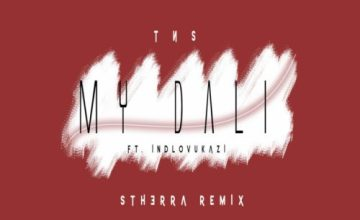 TNS – My Dali (Dj Stherra Tech Remix) Ft. Indlovukazi