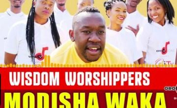 Wisdom Worshipers – Modisha Waka