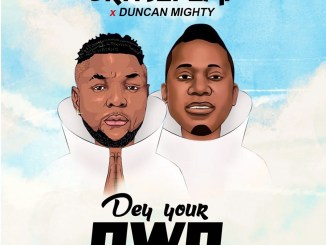 Oritsefemi – Dey Your Own ft. Duncan Mighty