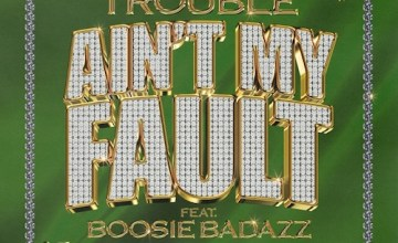 "Trouble & Boosie Badazz Connect On ""Ain't My Fault"""