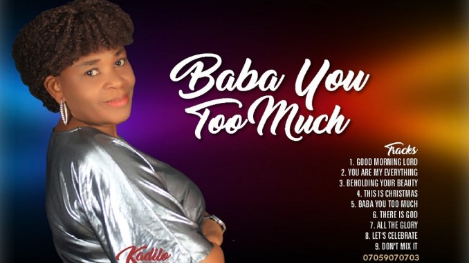 Kadilo Brown – Baba You Too Much