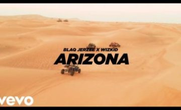 [Video] Blaq Jerzee ft. Wizkid – Arizona