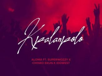 Aloma ft. Superwozzy, Chinko Ekun & Idowest – Kpalanpolo