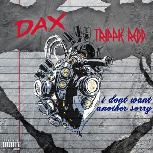 Dax Ft. Trippie Redd – I Don't Want Another Sorry