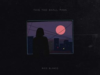Rico Blanco - This Too Shall Pass