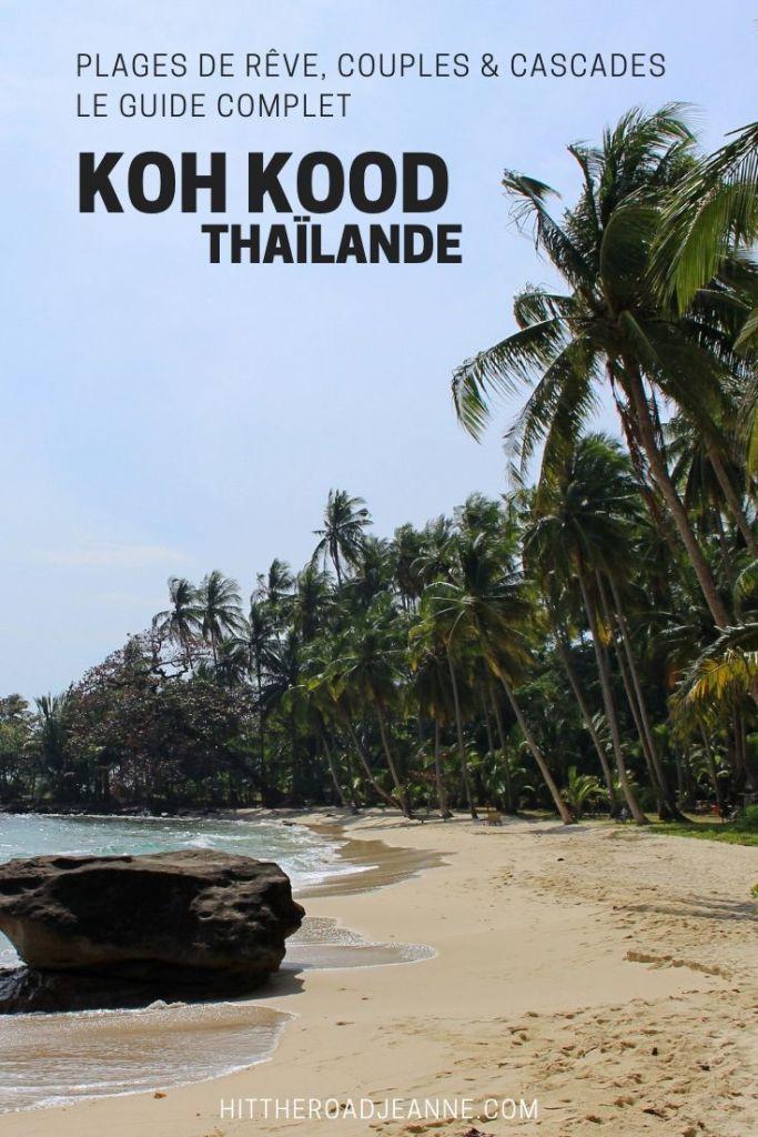 Koh Kood, plages de rêve, couples et cascades: le guide complet