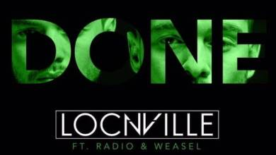 Photo of Locnville – Done Ft. Radio & Weasel