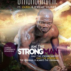Strongman K Am The Strongman Ft