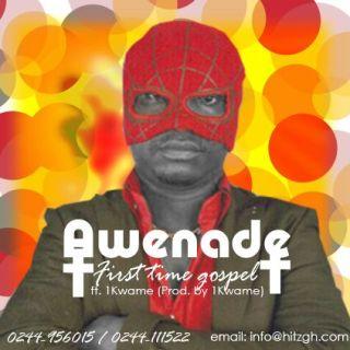 Awenade First Time Gospel Ft