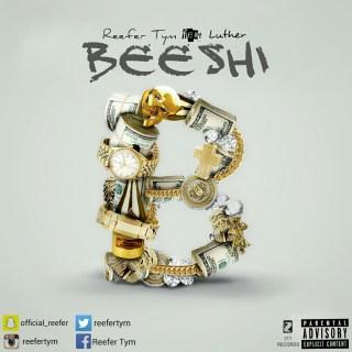 Reefer Tym Beeshi Kemoshi ft