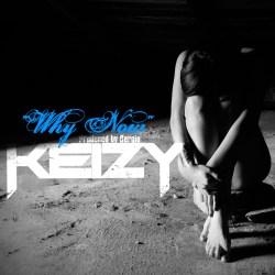 Keizy Why Now Prod