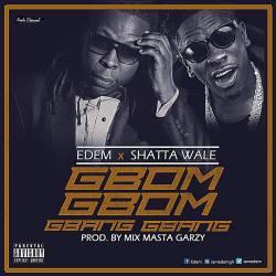 Edem ft Shatta Wale – Gbom Gbom Gbang Gbang Prod By Masta Garzy