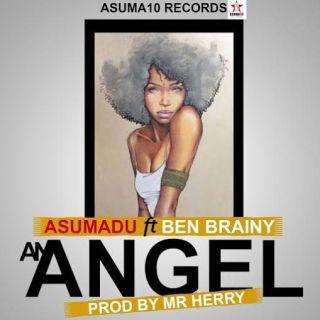 Asumadu An Angel ft Ben Brainy Prod