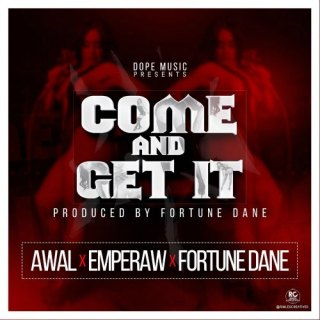 Awal EmPeraw Fortune Dane – Come And Get It Prod
