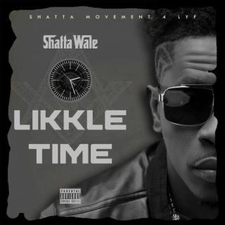 Shatta Wale Likkle Time