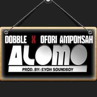 Dobble – Alomo ft Ofori Amponsah