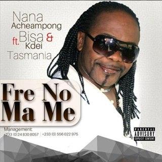 Nana Acheampong ft Bisa Kdei Tasmania Fre No Ma Me