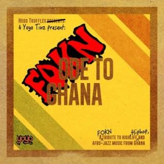 FOKN Bois FOKN Ode To Ghana