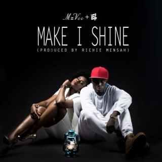 MzVee – Make I Shine ft E