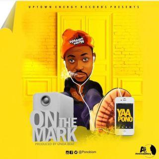 Yaa Pono – On The Mark Prod By Unda Beat
