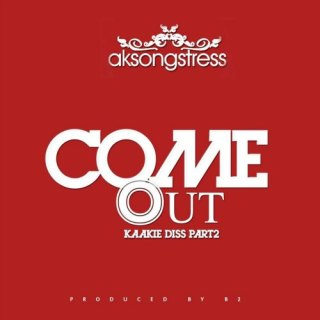 AK Songstress – Come Out Kaakie Diss Part Prod By B