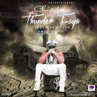ChoirMaster Thunder Faya