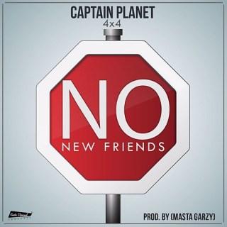 Captain Planet × – No New Friends Prod