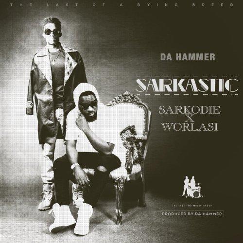 Da Hammer – Sarkastic ft Sarkodie Worlasi