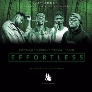 Da Hammer Effortless ft Teephlow Medikal Akan X Worlasi