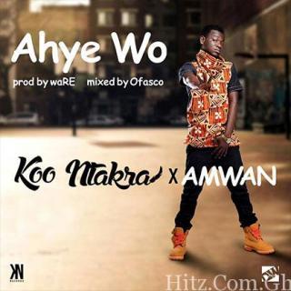 Koo Ntakra Ahye WO ft